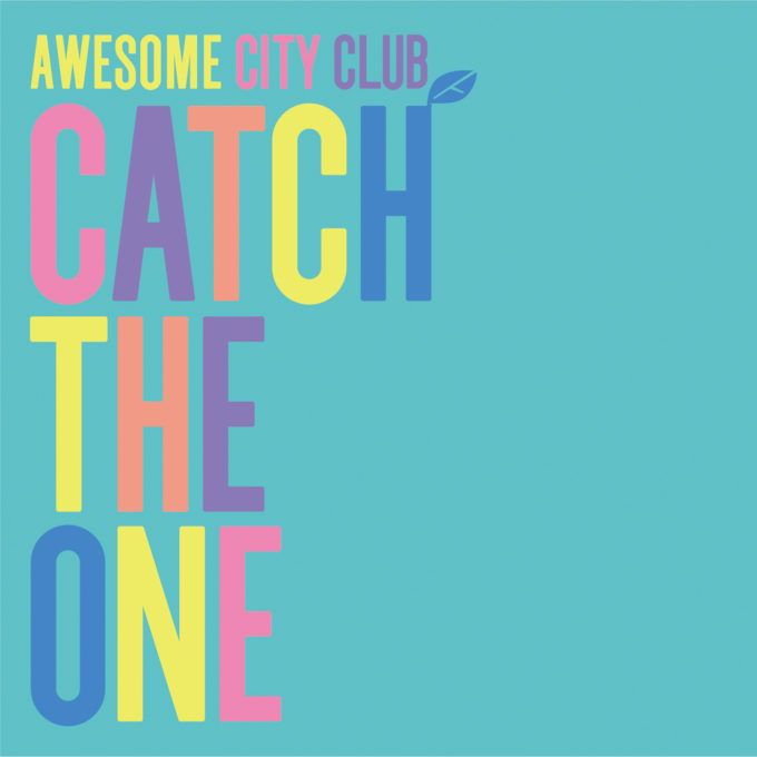 Awesome City Club『Catch The One』